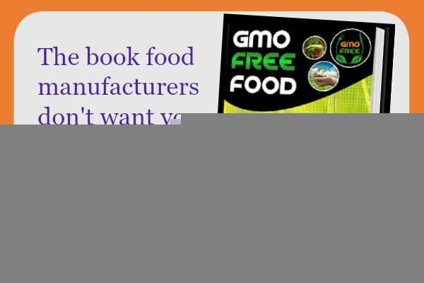 gmo free food the book food manufacturers don't want you to read