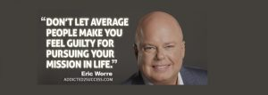 Eric worre quote