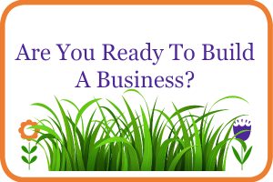 Are you ready to build a business