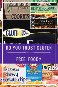 top gluten free foods - do you trust gluten free processed food?